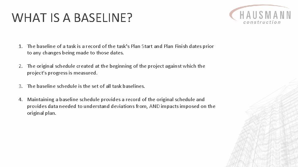 WHAT IS A BASELINE? 1. The baseline of a task is a record of
