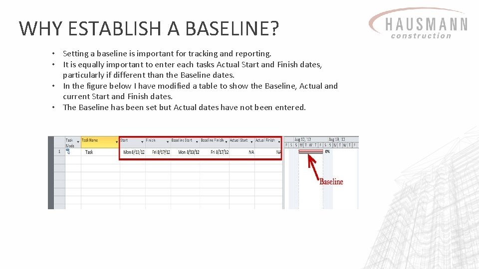 WHY ESTABLISH A BASELINE? • Setting a baseline is important for tracking and reporting.