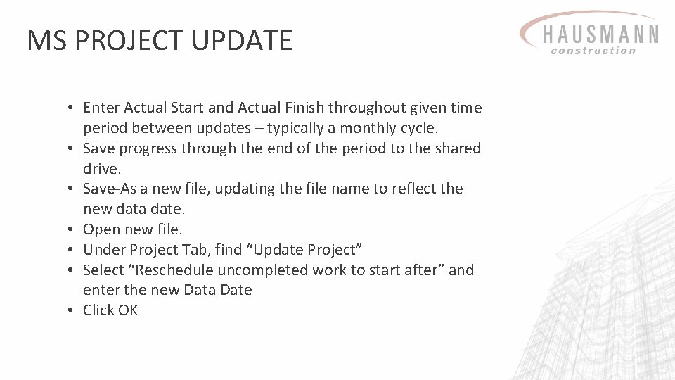 MS PROJECT UPDATE • Enter Actual Start and Actual Finish throughout given time period