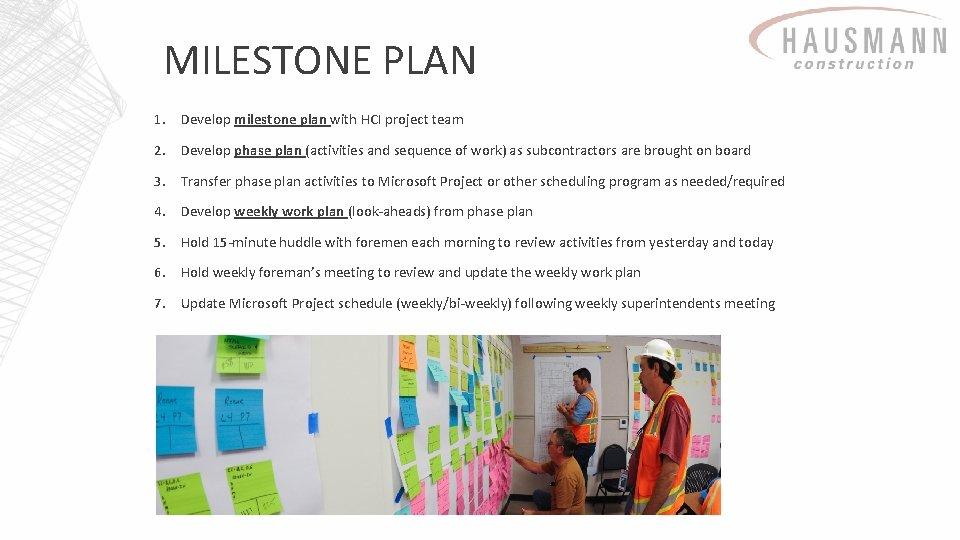 MILESTONE PLAN 1. Develop milestone plan with HCI project team 2. Develop phase plan