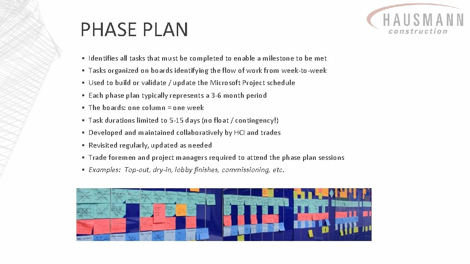 PHASE PLAN ▪ Identifies all tasks that must be completed to enable a milestone