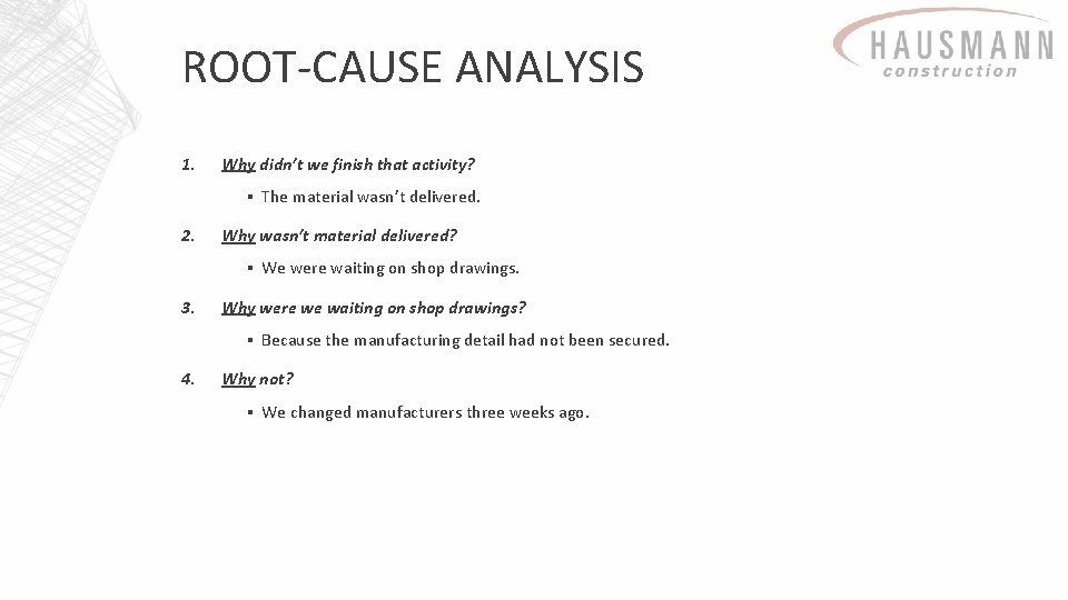 ROOT-CAUSE ANALYSIS 1. Why didn't we finish that activity? ▪ The material wasn't delivered.