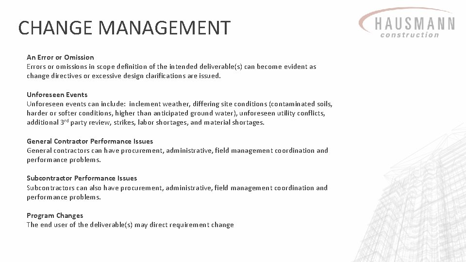 CHANGE MANAGEMENT An Error or Omission Errors or omissions in scope definition of the