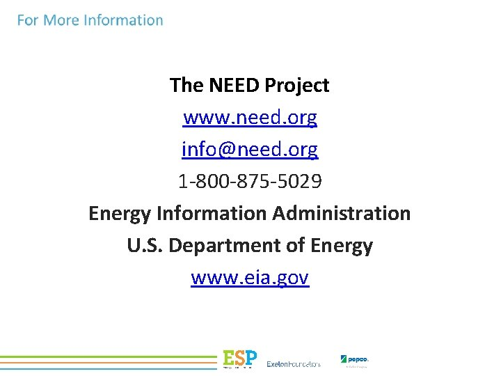 The NEED Project www. need. org info@need. org 1 -800 -875 -5029 Energy Information