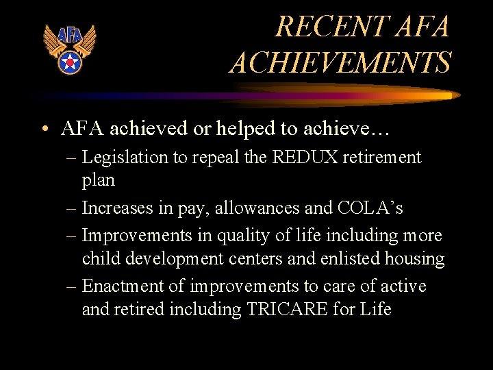 RECENT AFA ACHIEVEMENTS • AFA achieved or helped to achieve… – Legislation to repeal