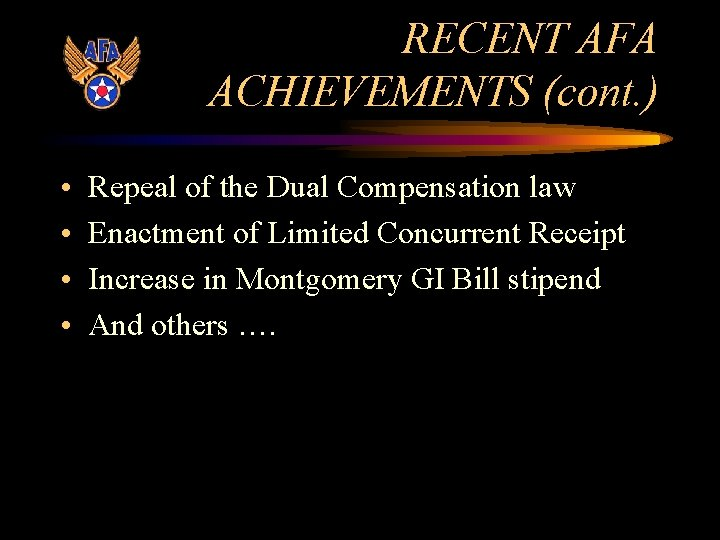 RECENT AFA ACHIEVEMENTS (cont. ) • • Repeal of the Dual Compensation law Enactment