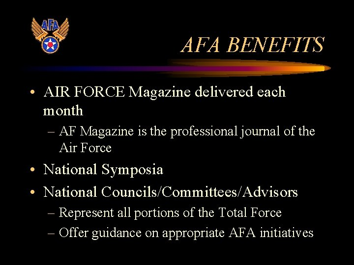 AFA BENEFITS • AIR FORCE Magazine delivered each month – AF Magazine is the
