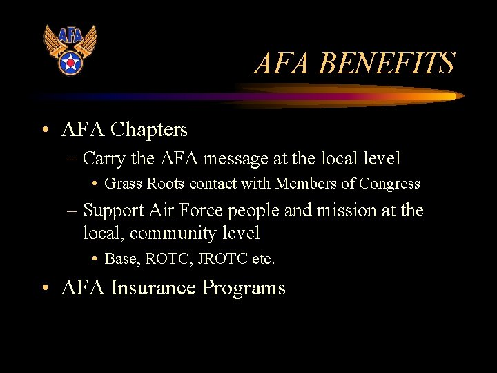 AFA BENEFITS • AFA Chapters – Carry the AFA message at the local level