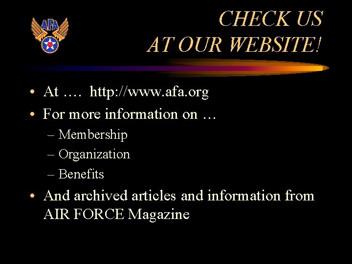 CHECK US AT OUR WEBSITE! • At …. http: //www. afa. org • For