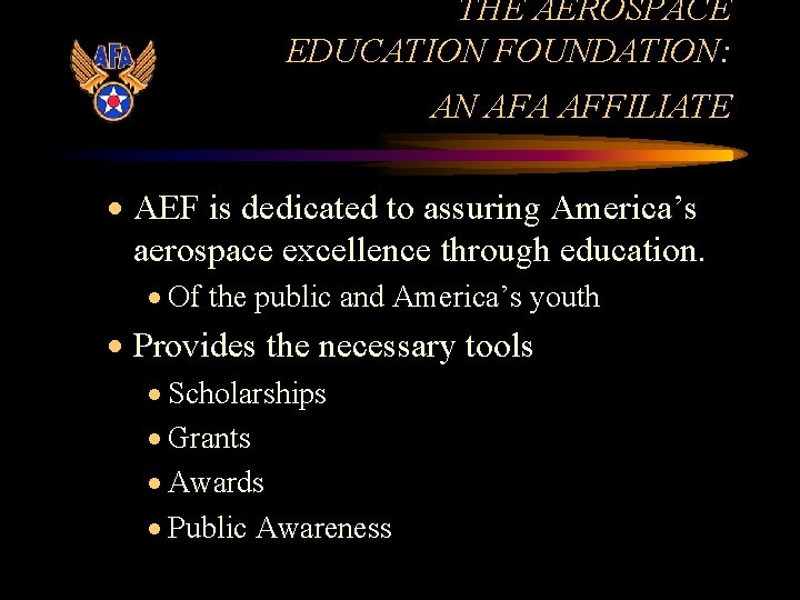 THE AEROSPACE EDUCATION FOUNDATION: AN AFA AFFILIATE · AEF is dedicated to assuring America's