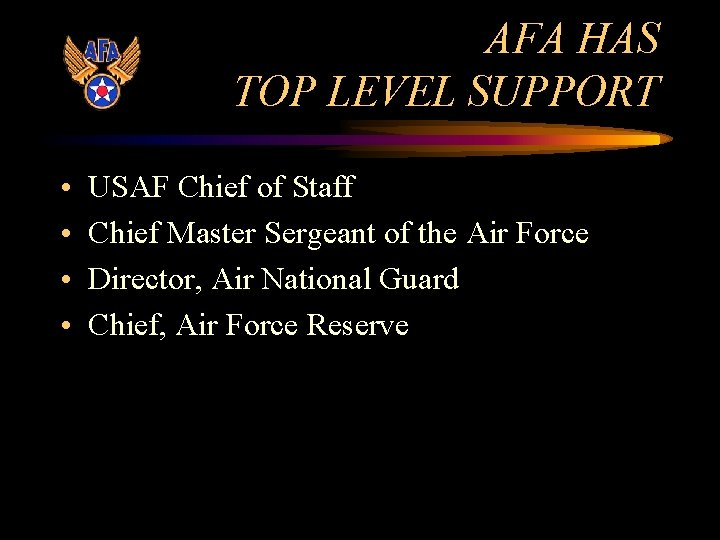 AFA HAS TOP LEVEL SUPPORT • • USAF Chief of Staff Chief Master Sergeant
