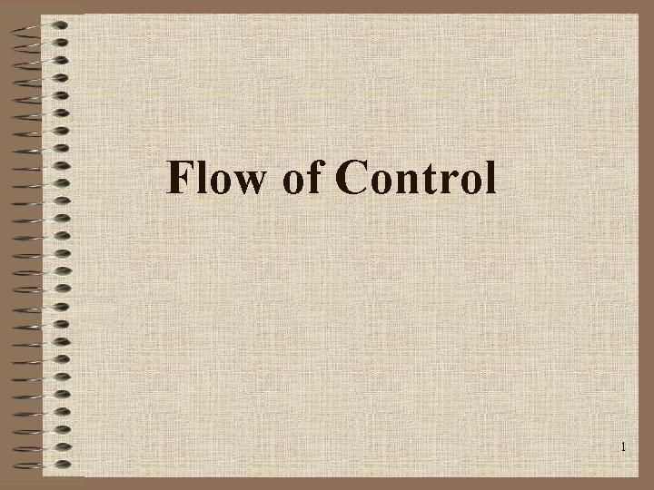 Flow of Control 1
