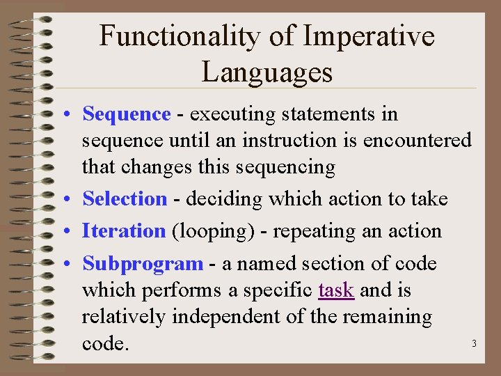 Functionality of Imperative Languages • Sequence - executing statements in sequence until an instruction