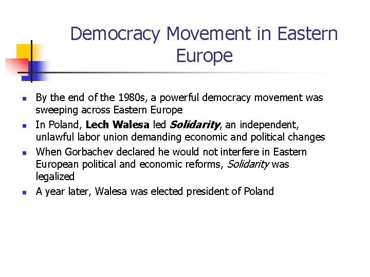 Democracy Movement in Eastern Europe n n By the end of the 1980 s,