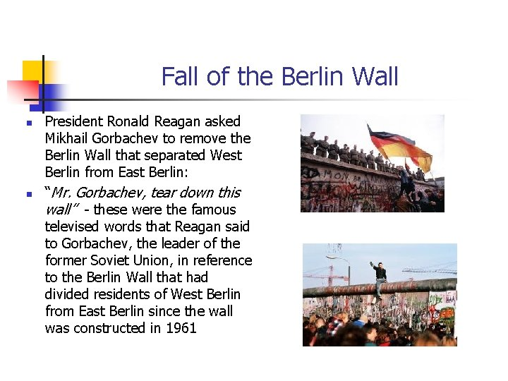Fall of the Berlin Wall n n President Ronald Reagan asked Mikhail Gorbachev to
