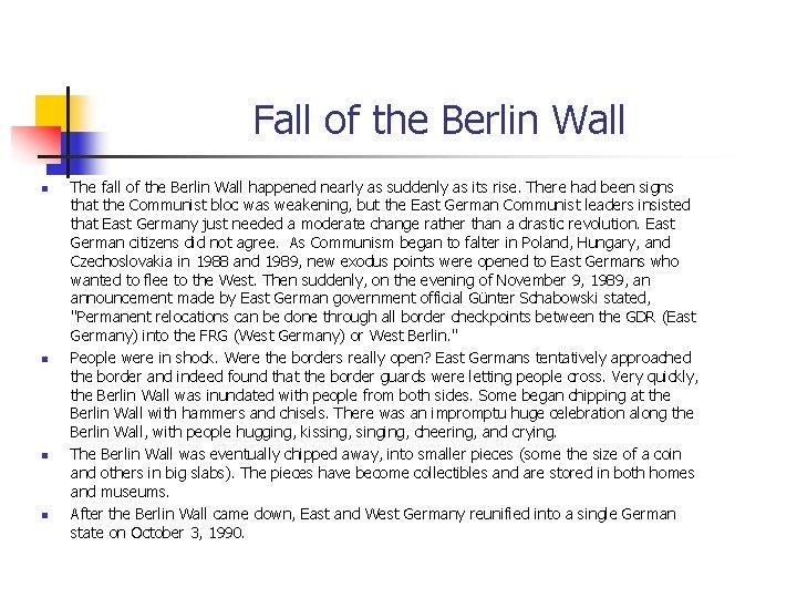 Fall of the Berlin Wall n n The fall of the Berlin Wall happened