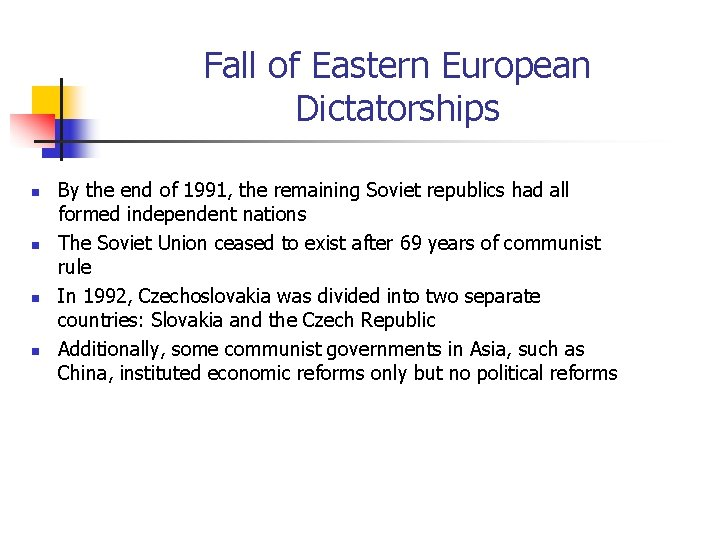 Fall of Eastern European Dictatorships n n By the end of 1991, the remaining