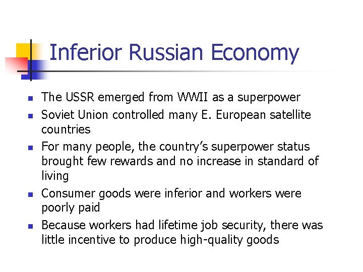 Inferior Russian Economy n n n The USSR emerged from WWII as a superpower