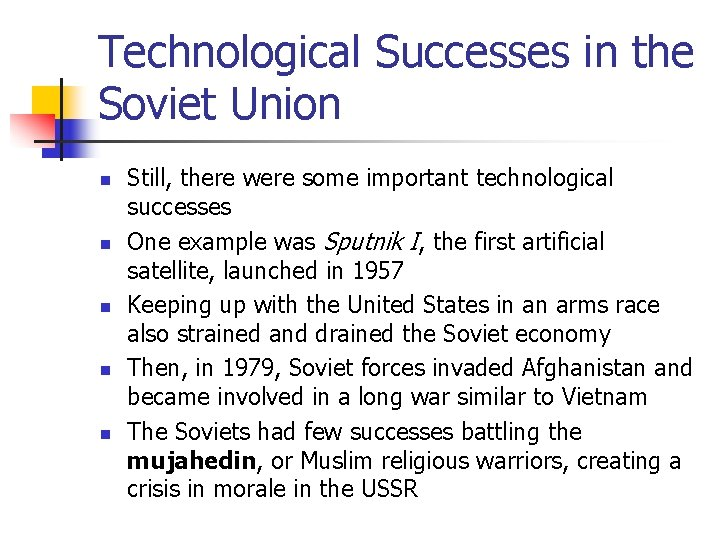 Technological Successes in the Soviet Union n n Still, there were some important technological