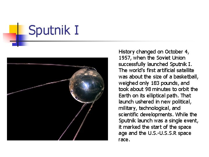 Sputnik I History changed on October 4, 1957, when the Soviet Union successfully launched