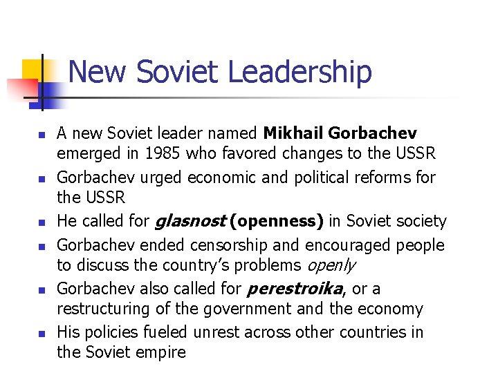 New Soviet Leadership n n n A new Soviet leader named Mikhail Gorbachev emerged