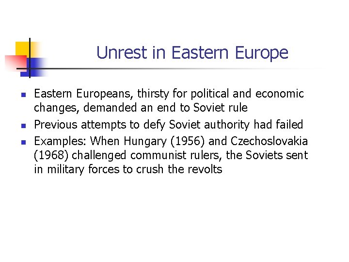 Unrest in Eastern Europe n n n Eastern Europeans, thirsty for political and economic