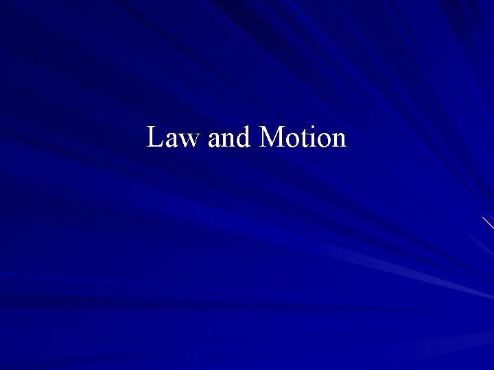 Law and Motion