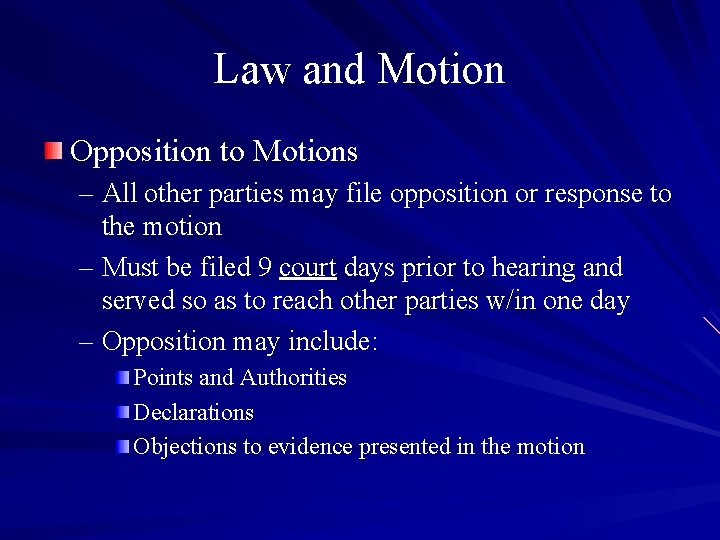 Law and Motion Opposition to Motions – All other parties may file opposition or