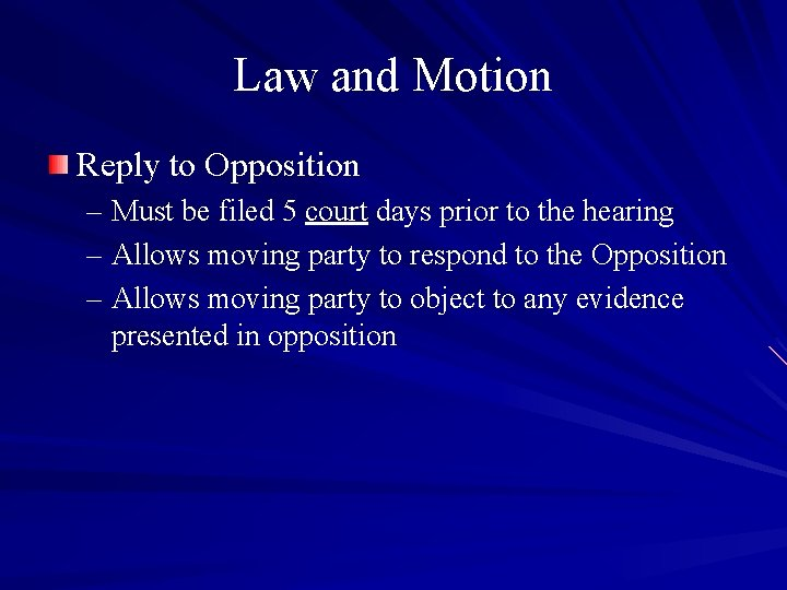 Law and Motion Reply to Opposition – Must be filed 5 court days prior