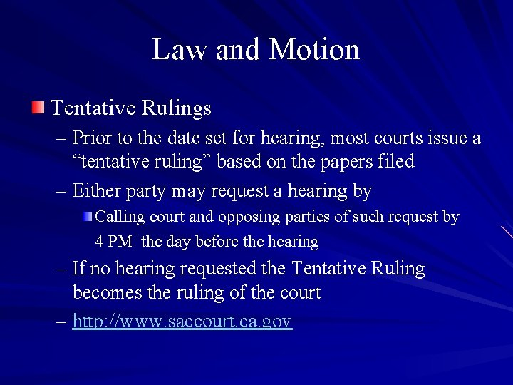 Law and Motion Tentative Rulings – Prior to the date set for hearing, most