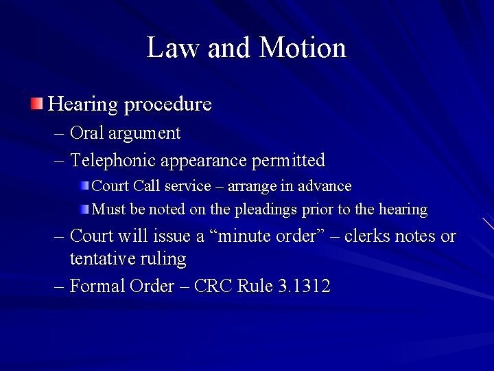 Law and Motion Hearing procedure – Oral argument – Telephonic appearance permitted Court Call
