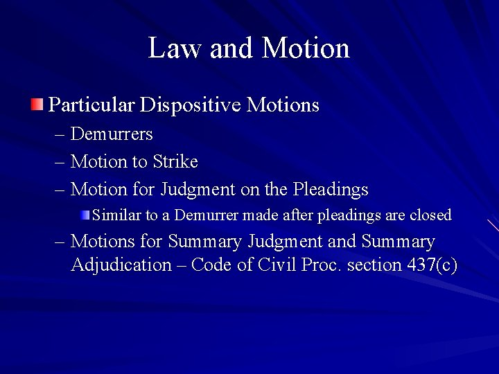 Law and Motion Particular Dispositive Motions – Demurrers – Motion to Strike – Motion