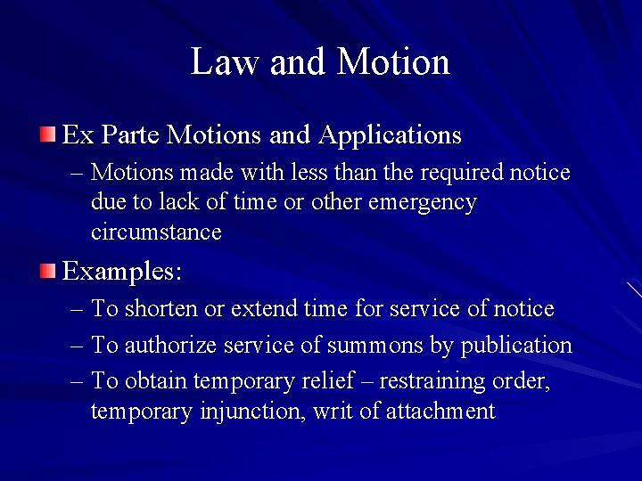 Law and Motion Ex Parte Motions and Applications – Motions made with less than