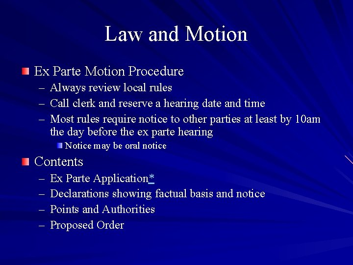 Law and Motion Ex Parte Motion Procedure – Always review local rules – Call