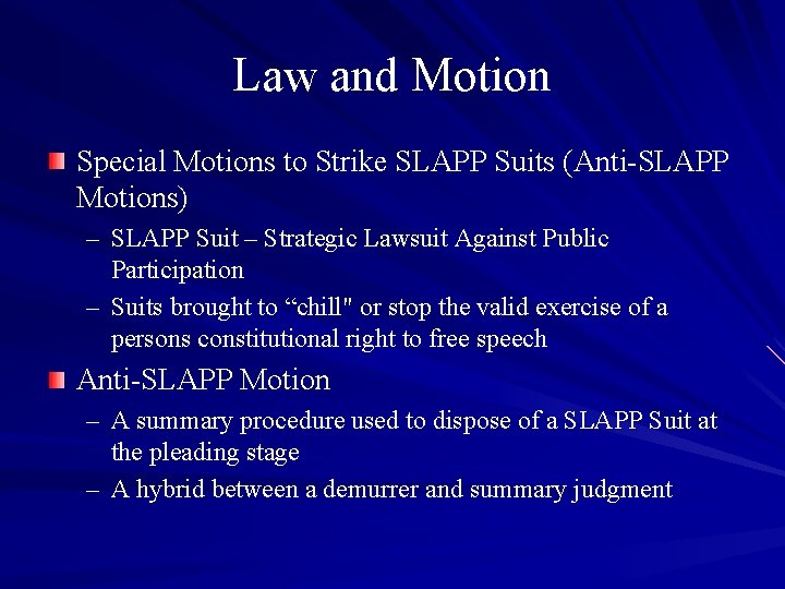 Law and Motion Special Motions to Strike SLAPP Suits (Anti-SLAPP Motions) – SLAPP Suit
