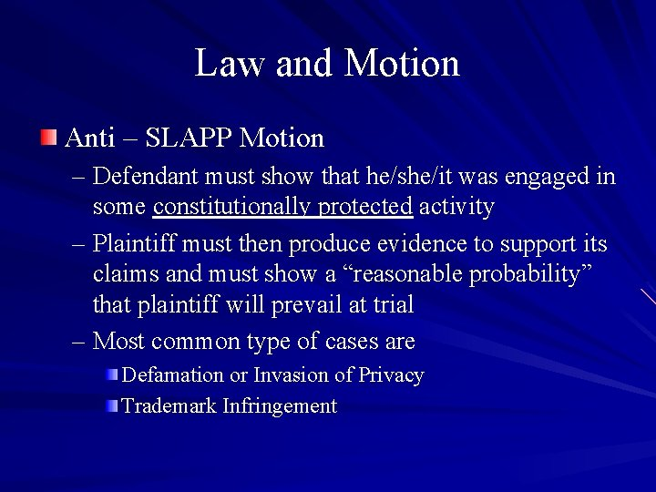 Law and Motion Anti – SLAPP Motion – Defendant must show that he/she/it was
