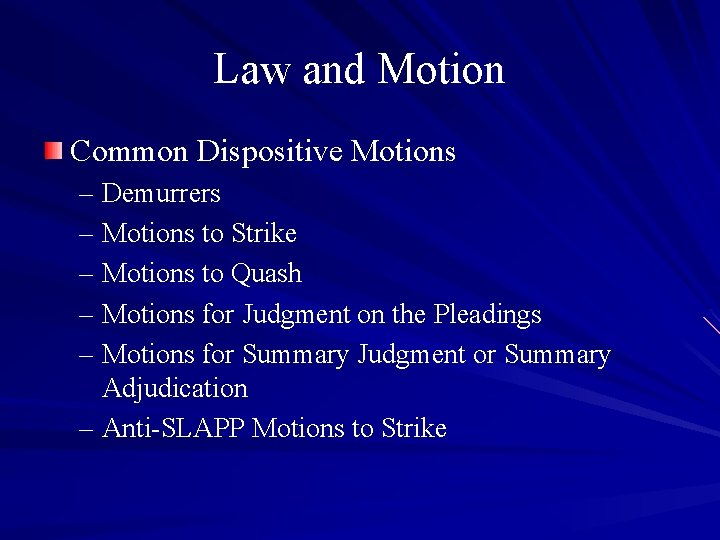 Law and Motion Common Dispositive Motions – Demurrers – Motions to Strike – Motions