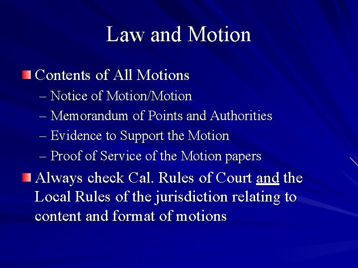 Law and Motion Contents of All Motions – Notice of Motion/Motion – Memorandum of