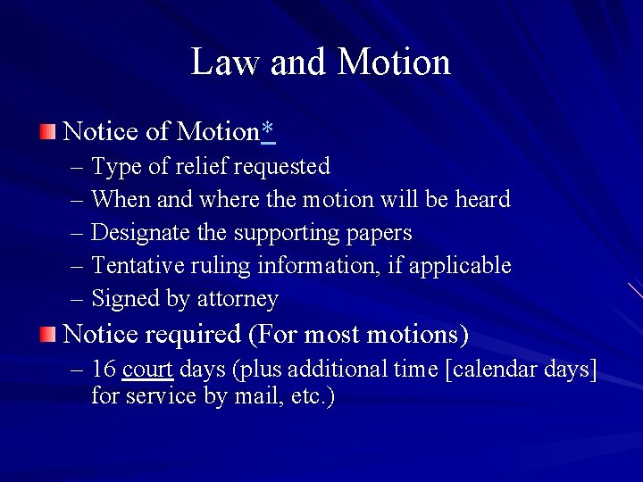 Law and Motion Notice of Motion* – Type of relief requested – When and