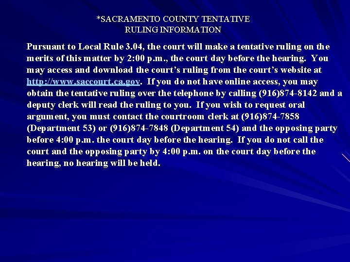 *SACRAMENTO COUNTY TENTATIVE RULING INFORMATION Pursuant to Local Rule 3. 04, the court will