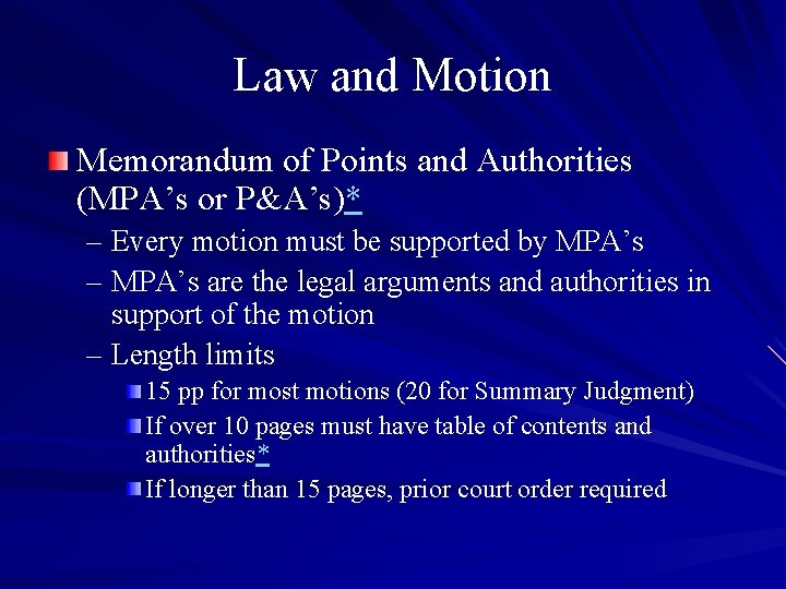 Law and Motion Memorandum of Points and Authorities (MPA's or P&A's)* – Every motion