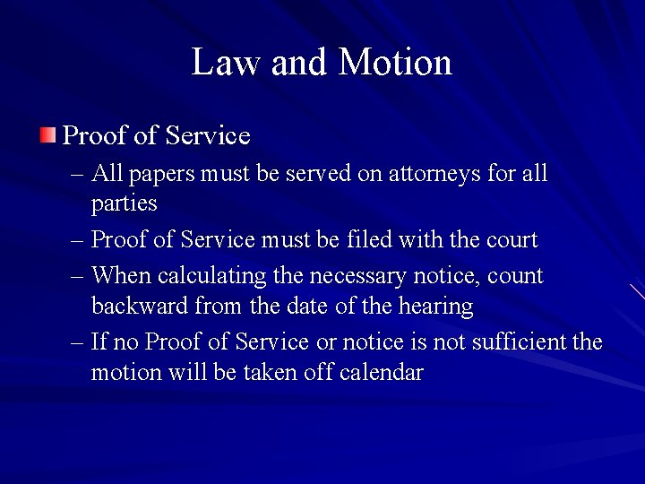 Law and Motion Proof of Service – All papers must be served on attorneys