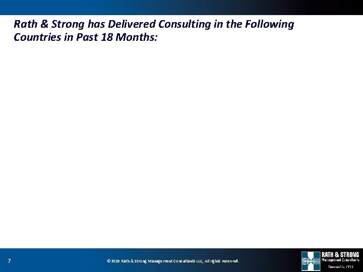 Rath & Strong has Delivered Consulting in the Following Countries in Past 18 Months: