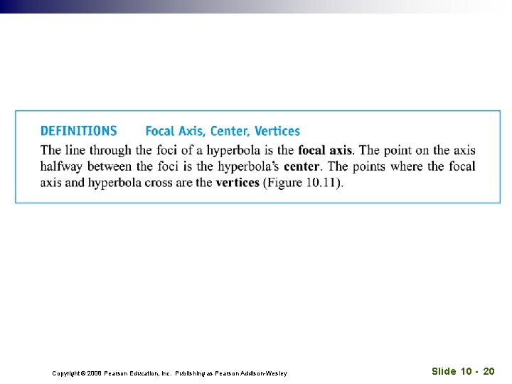 Copyright © 2008 Pearson Education, Inc. Publishing as Pearson Addison-Wesley Slide 10 - 20