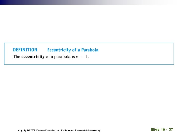 Copyright © 2008 Pearson Education, Inc. Publishing as Pearson Addison-Wesley Slide 10 - 37