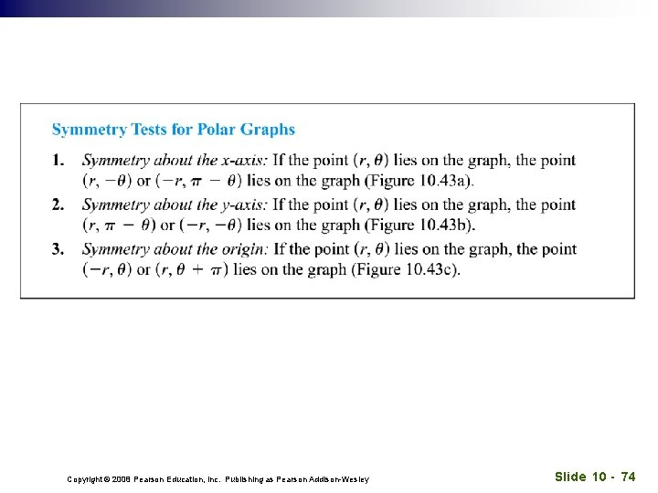 Copyright © 2008 Pearson Education, Inc. Publishing as Pearson Addison-Wesley Slide 10 - 74