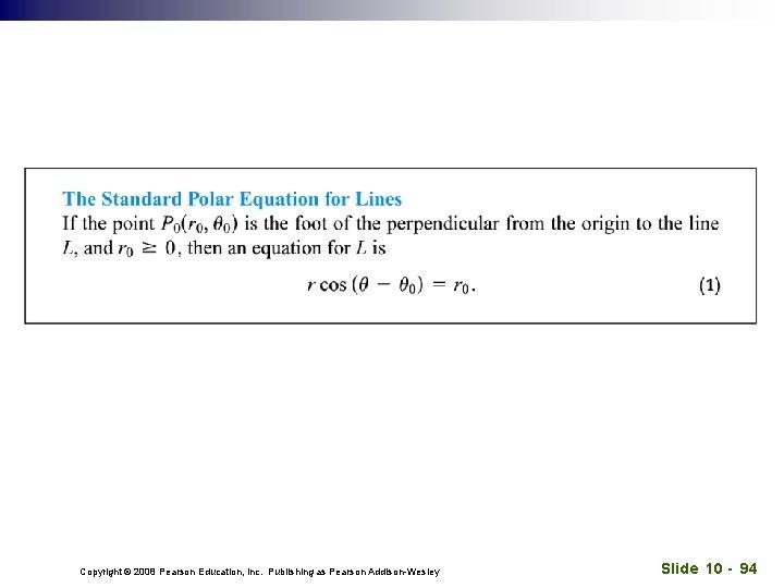 Copyright © 2008 Pearson Education, Inc. Publishing as Pearson Addison-Wesley Slide 10 - 94