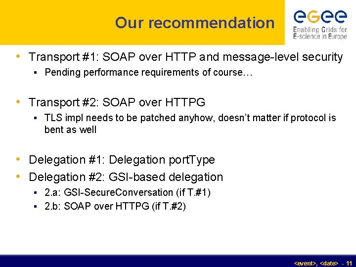 Our recommendation • Transport #1: SOAP over HTTP and message-level security § Pending performance