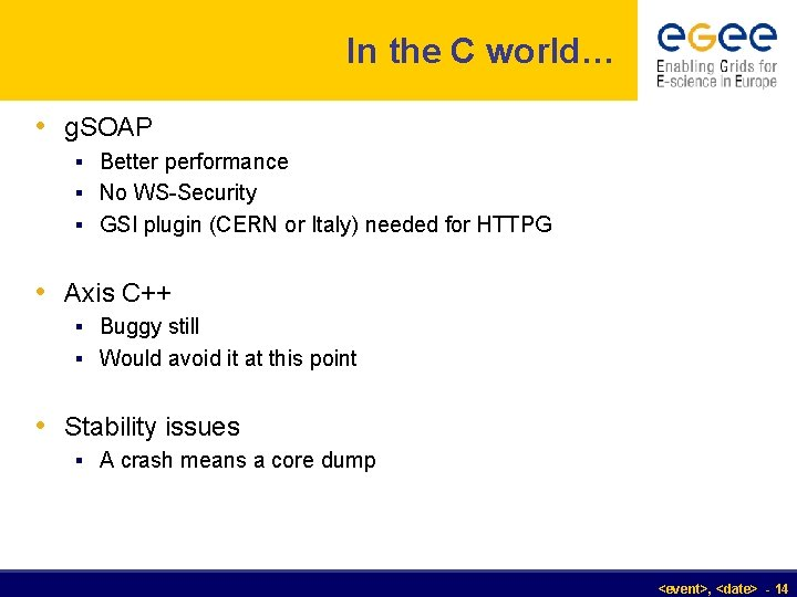 In the C world… • g. SOAP § Better performance § No WS-Security §