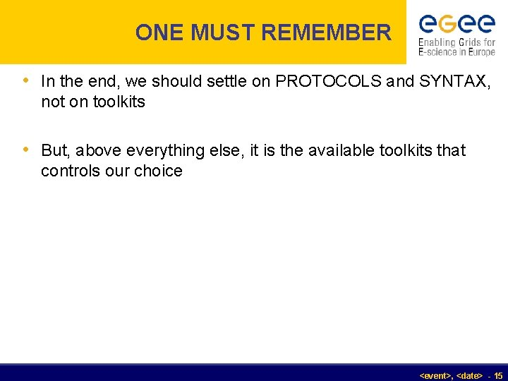 ONE MUST REMEMBER • In the end, we should settle on PROTOCOLS and SYNTAX,